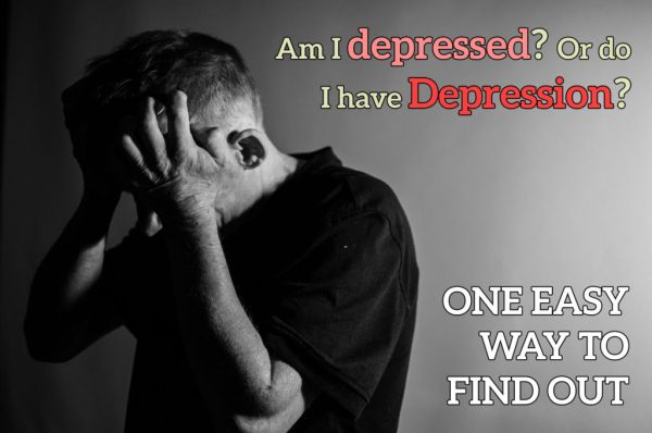 Am I depressed? Or do I have Depression?
