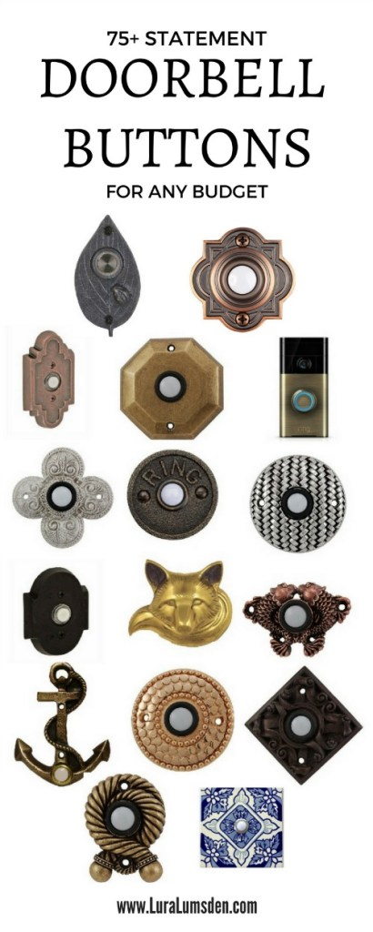 The door bell button is the first thing your guests touch and see. Why have one that you aren't proud of. Check out this extensive collection I found for any budget.