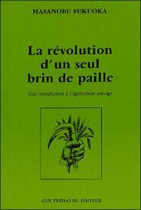 la revolution d un seul brin de paille