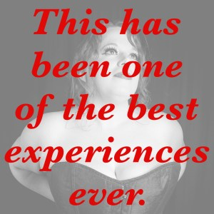 Picture Quote: This has been on of the best experiences ever