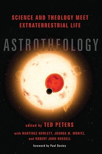 Astrotheology: Life at both ends of the telescope