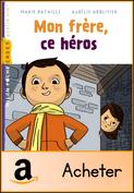 mon-frere-ce-heros