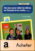 des-jeux-pour-aider-les-eleves-en-francais-et-en-maths-tome-2