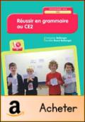 Réussir en grammaire CE2