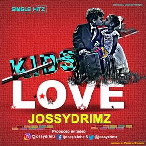 JossyDrimz Kids Love mp3