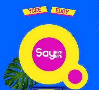 YCee Say Bye Bye