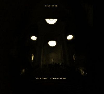 The Weeknd & Kendrick Lamar – Pray For Me