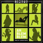Timaya – Ah Blem Blem (mp3)