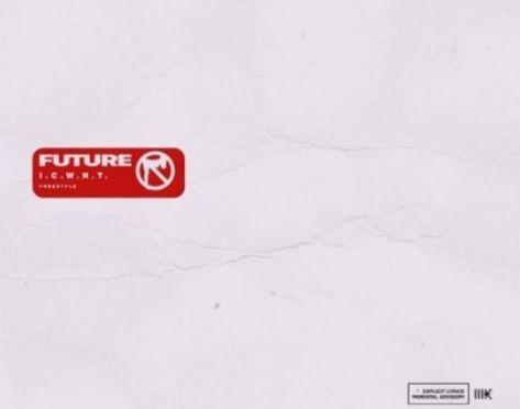 Future I.C.W.N.T mp3 download