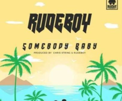 Rudeboy Somebody Baby download