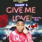 Danny B – Give Me Love (Mp3)