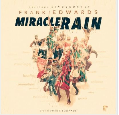 Frank Edwards – Miracle Rain (Mp3)