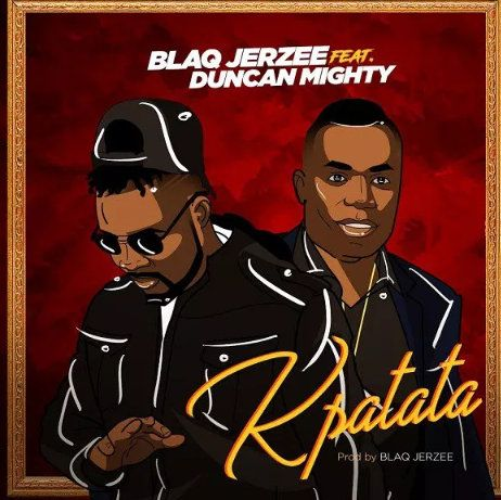 Blaq Jerzee – Kpatata Mp3 Download (Ft. Duncan Mighty)