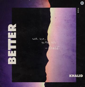 Khalid – Better (mp3) - Mp3 download