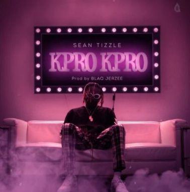 Sean Tizzle Kpro Kpro