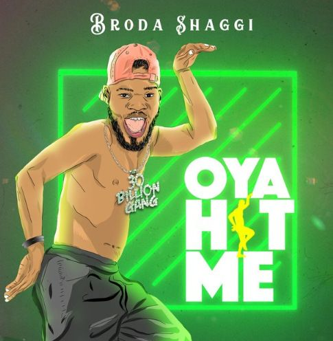 Broda Shaggi Oya Hit Me