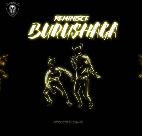 Reminisce Burushaga mp3 download