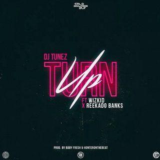 DJ Tunez Turn Up Mp3 Download