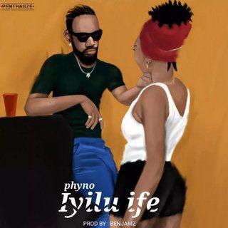 Phyno Iyilu Ife