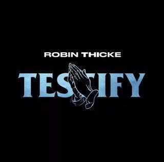 Robin Thicke Testify Mp3 Download