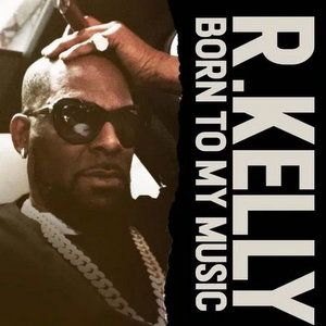 R. Kelly Born To My Music Mp3 Download
