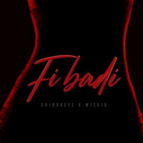 DOWNLOAD Chidokeyz x Wizkid Fibadi mp3 download
