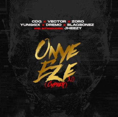 Download CDQ Onye Eze 3.0 (Cypher) mp3 download