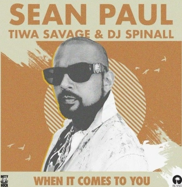 Sean Paul ft. Tiwa Savage & DJ Spinall When It Comes To You (Remix) mp3