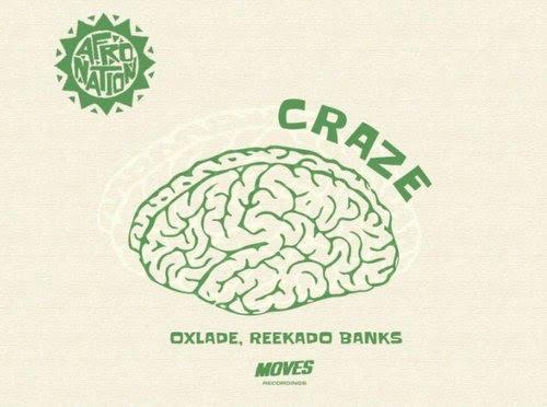 Oxlade ft. Reekado Banks Craze mp3