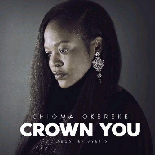 Chioma Okereke Crown You mp3