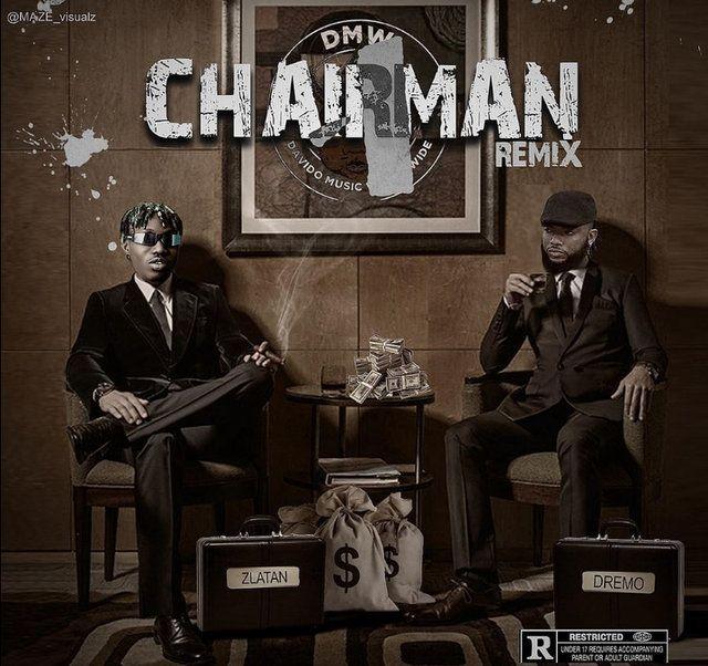 Dremo ft. Zlatan – Chairman (Remix)