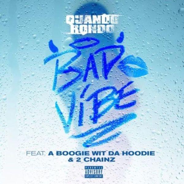 Quando Rondo ft. A Boogie Wit Da Hoodie & 2 Chainz Bad Vibe mp3