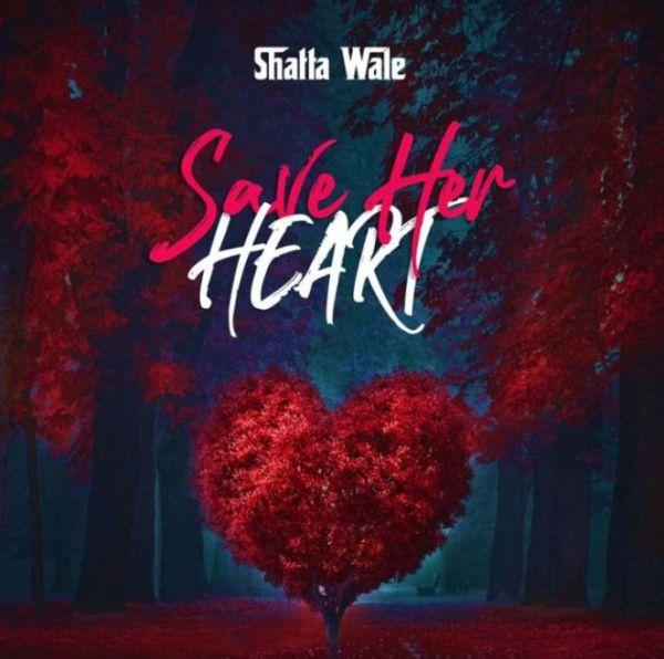 Shatta Wale Save Your Heart