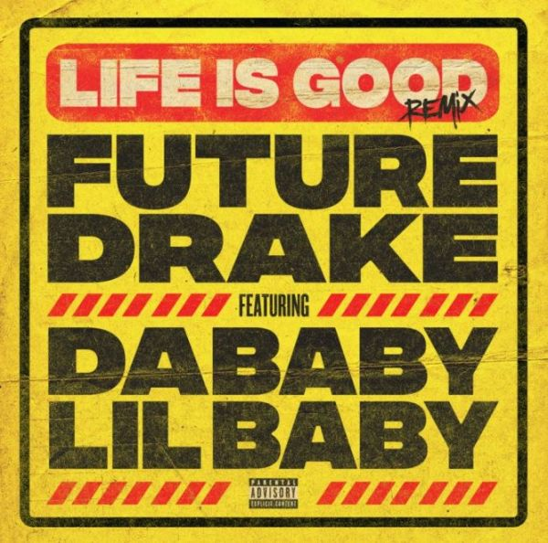 Future & Drake Life Is Good (Remix) ft. Lil Baby & DaBaby
