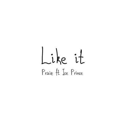 Praiz Like It mp3