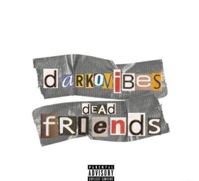 Darkovibes Dead Friends mp3