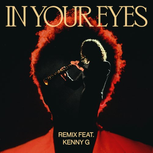 The Weeknd – In Your Eyes (Remix) ft. Kenny G