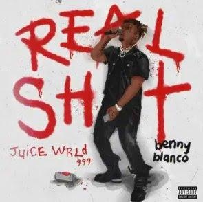 Juice WRLD – Real Shit ft. Benny Blanco
