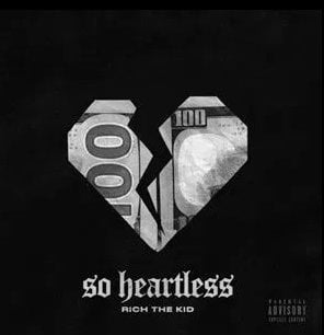 Rich The Kid – So Heartless