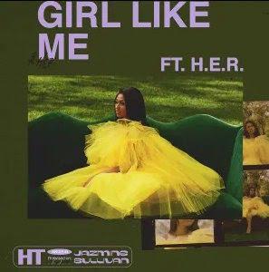 Jazmine Sullivan – Girl Like Me ft. H.E.R.