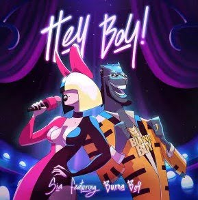 Sia – Hey Boy (Remix) ft. Burna Boy