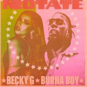 Becky G & Burna Boy – Rotate
