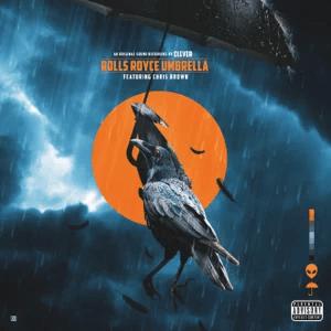 Clever – Rolls Royce Umbrella feat. Chris Brown