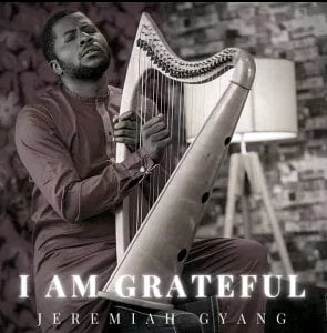 Jeremiah Gyang - I Am Grateful
