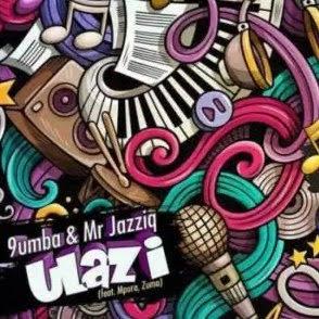 Mr Jazziq – Ulazi Ft. Zuma, 9umba & Mpura