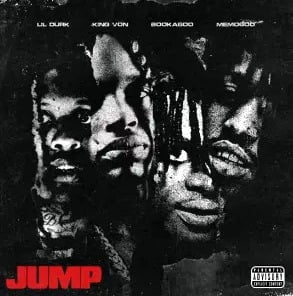 Jump by Lil Durk, King Von and Booka600 featuring Memo600