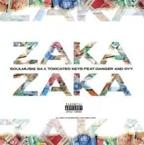 SoulMusiQ – Zaka Zaka Ft. Danger De Talented, Toxicated Keys & Dyy De Dancer