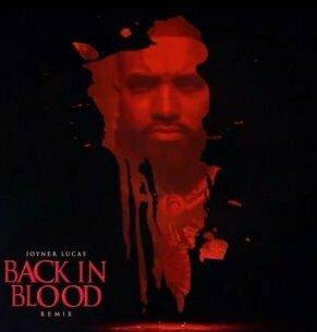 Joyner Lucas – Back In Blood (Remix)