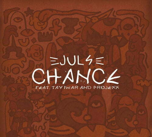Juls – Chance ft. Tay Iwar & Projexx