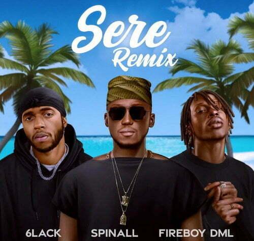 Spinall – Sere (Remix) ft. 6lack & Fireboy DML